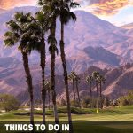 fun things to do in Palm Springs, CA