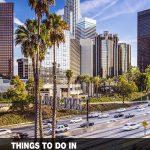things do in Los Angeles, CA