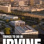 things to do in Irvine, CA